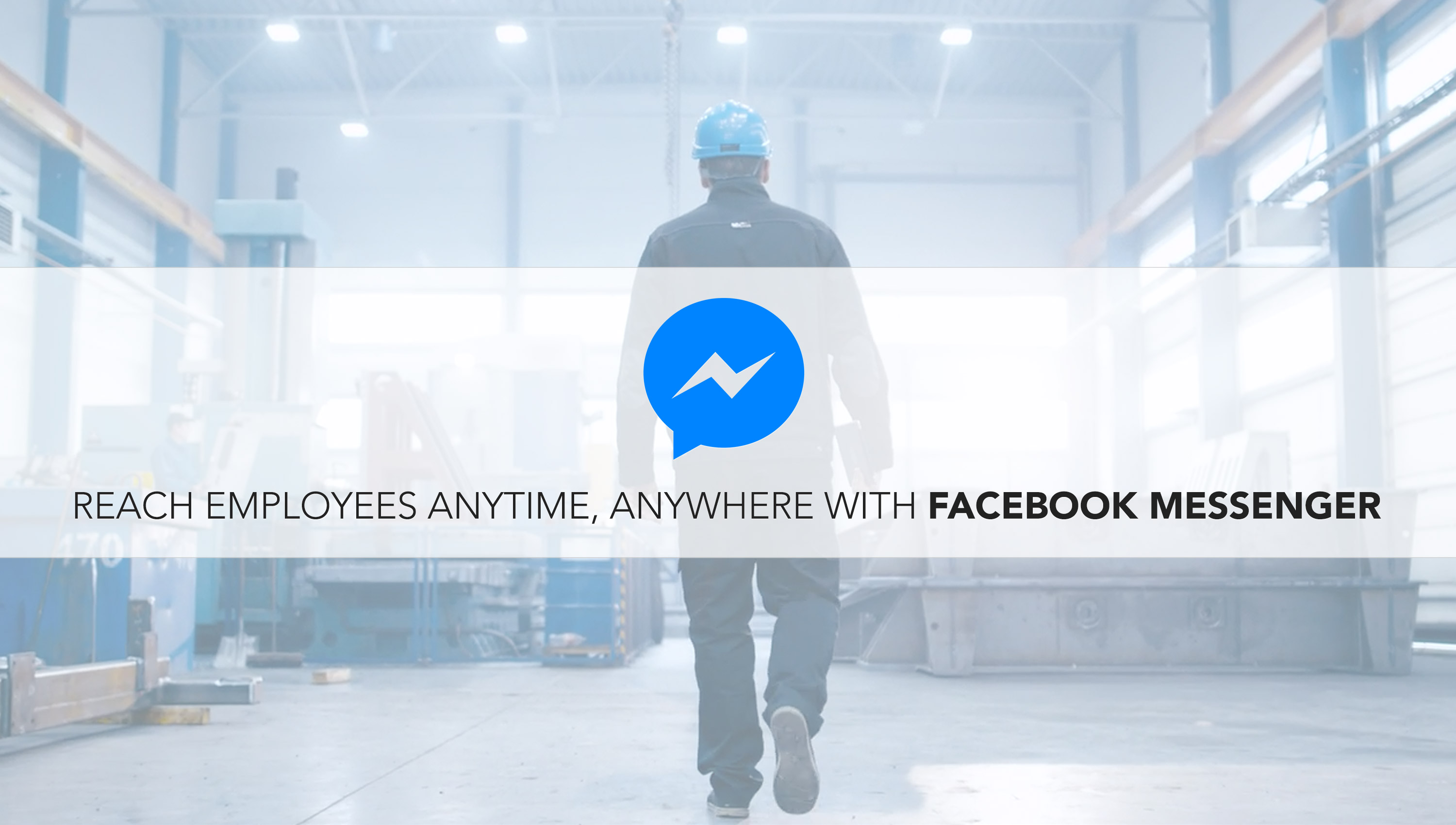 DYNAMIC SIGNAL ENABLES COMPANIES TO REACH BILLIONS OF HOURLY, PART TIME AND REMOTE WORKERS BY CONNECTING WITH FACEBOOK MESSENGER
